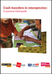 Cash transfers in emergencies: A practical field guide